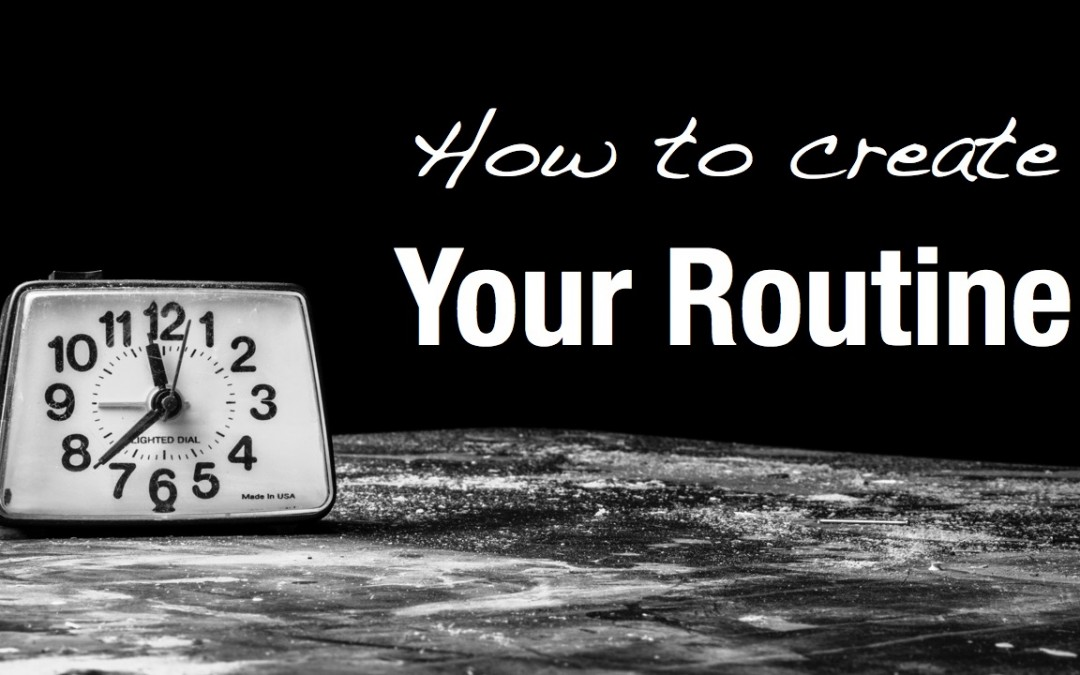 How to create your routine